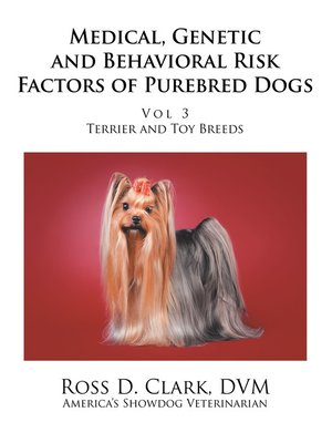 cover image of Medical, Genetic and Behavioral Risk Factors of Purebred Dogs